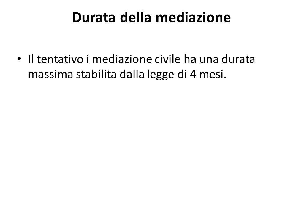 Durata della mediazione Il tentativo i mediazione civile ha una durata massima stabilita dalla legge di 4 mesi.