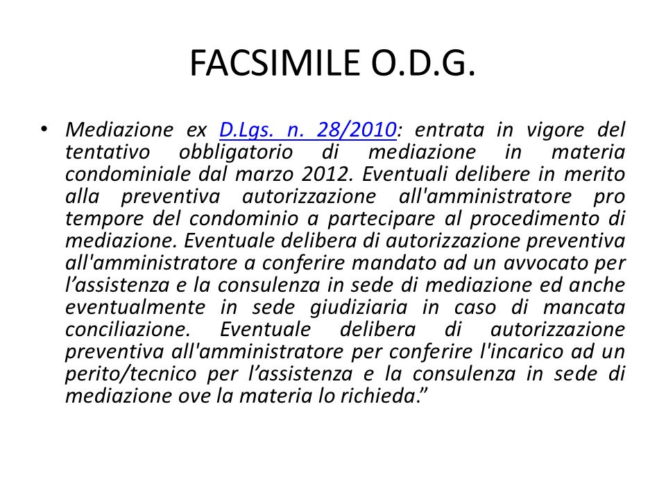 FACSIMILE O.D.G. Mediazione ex D.Lgs. n. 28/2010: entrata in vigore del tentativo obbligatorio di mediazione in materia condominiale dal marzo 2012. E