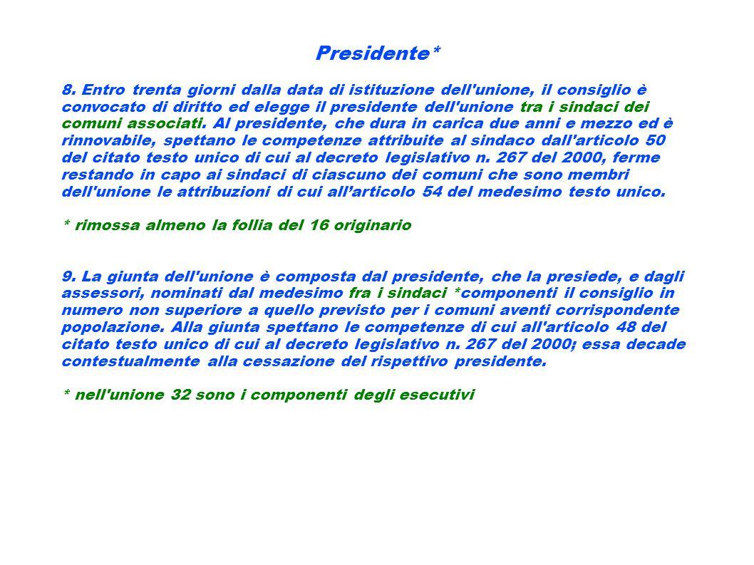 Presidente* 8. Entro trenta giorni dalla data di istituzione dell'unione, il consiglio è convocato di diritto ed elegge il presidente dell'unione tra