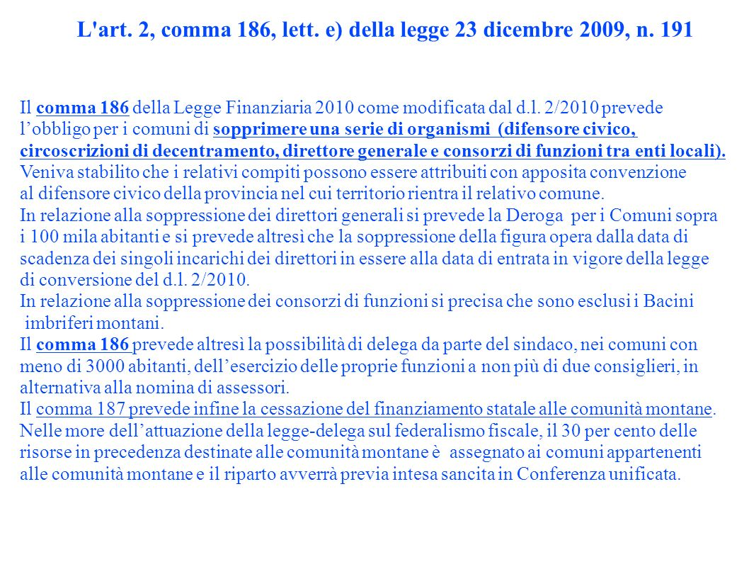 L'art. 2, comma 186, lett. e) della legge 23 dicembre 2009, n. 191 Il comma 186 della Legge Finanziaria 2010 come modificata dal d.l. 2/2010 prevede l