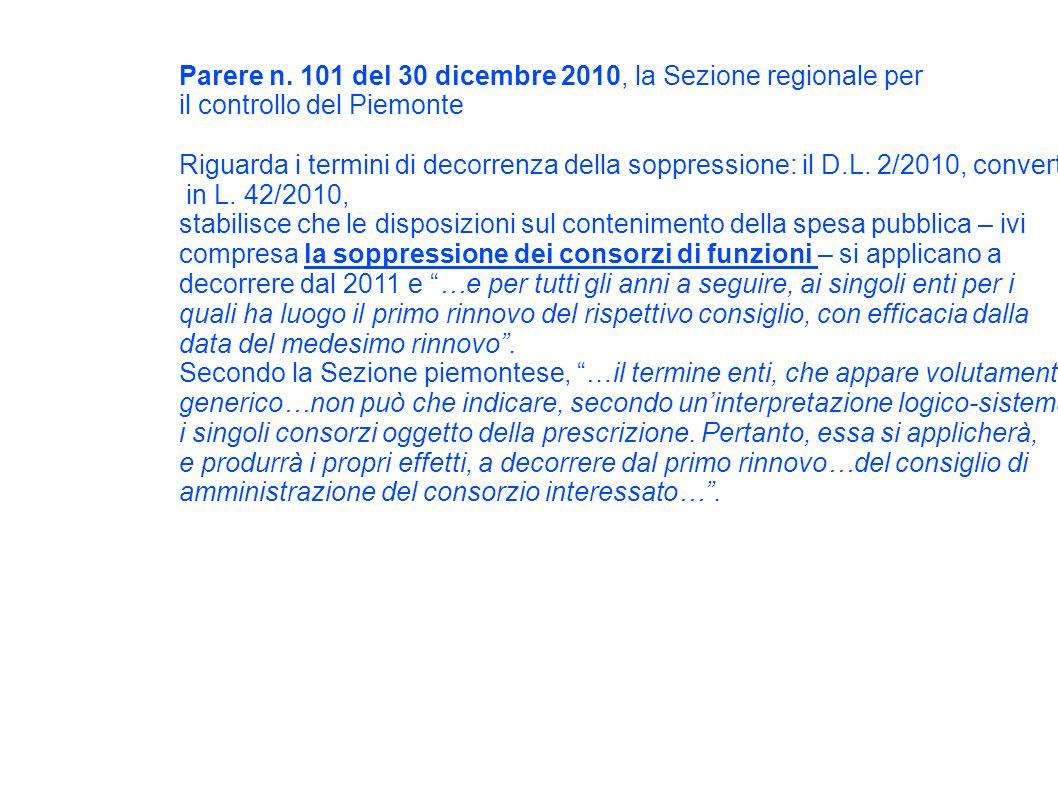 Parere n. 101 del 30 dicembre 2010, la Sezione regionale per il controllo del Piemonte Riguarda i termini di decorrenza della soppressione: il D.L. 2/