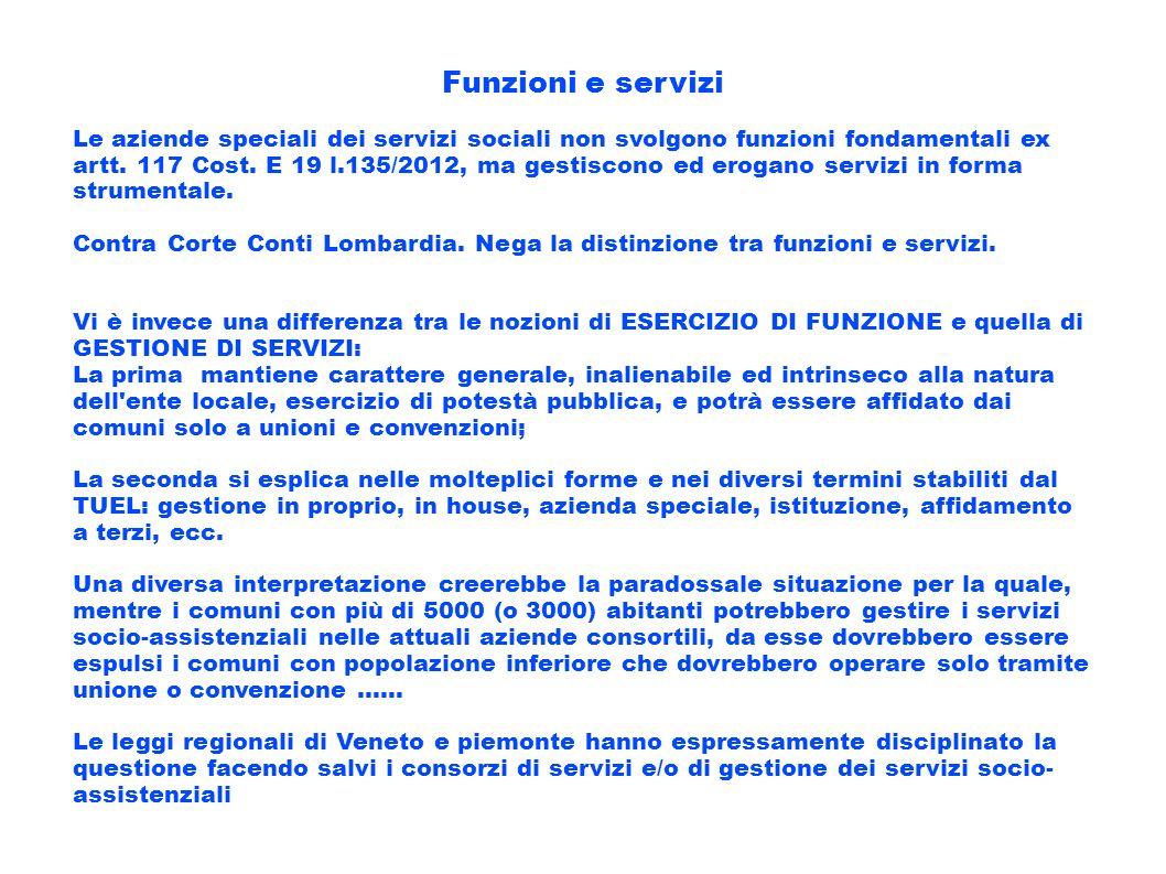 Funzioni e servizi Le aziende speciali dei servizi sociali non svolgono funzioni fondamentali ex artt. 117 Cost. E 19 l.135/2012, ma gestiscono ed ero