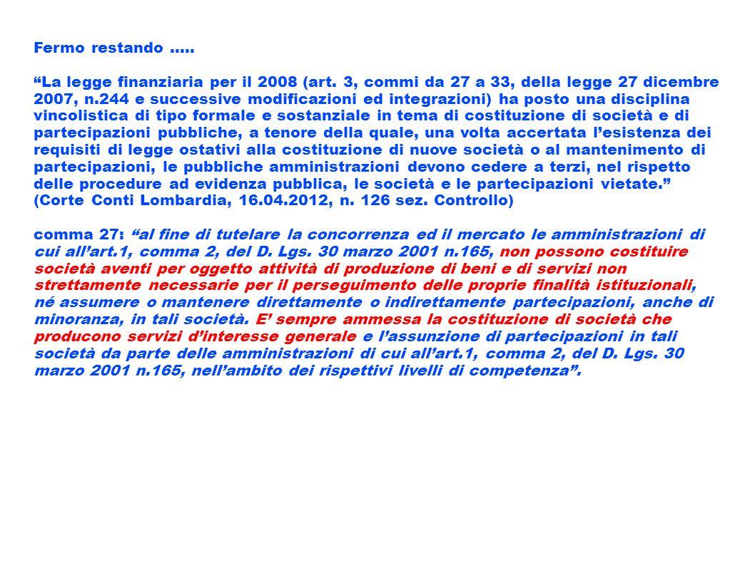 Fermo restando..... La legge finanziaria per il 2008 (art. 3, commi da 27 a 33, della legge 27 dicembre 2007, n.244 e successive modificazioni ed inte