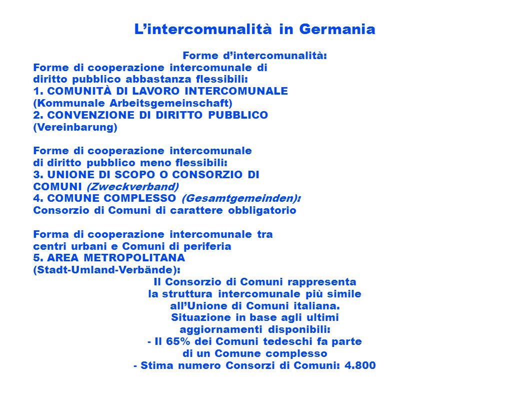 Lintercomunalità in Germania Forme dintercomunalità: Forme di cooperazione intercomunale di diritto pubblico abbastanza flessibili: 1. COMUNITÀ DI LAV