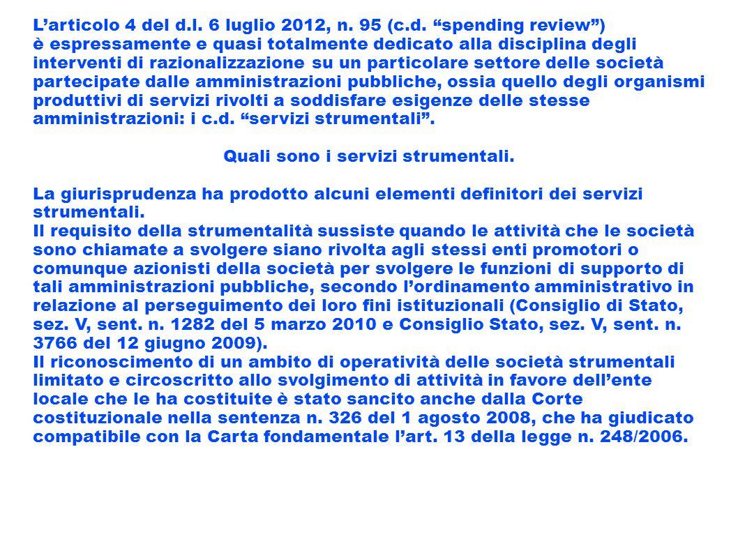 Larticolo 4 del d.l. 6 luglio 2012, n. 95 (c.d. spending review) è espressamente e quasi totalmente dedicato alla disciplina degli interventi di razio
