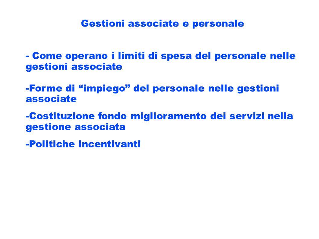 Gestioni associate e personale - Come operano i limiti di spesa del personale nelle gestioni associate -Forme di impiego del personale nelle gestioni