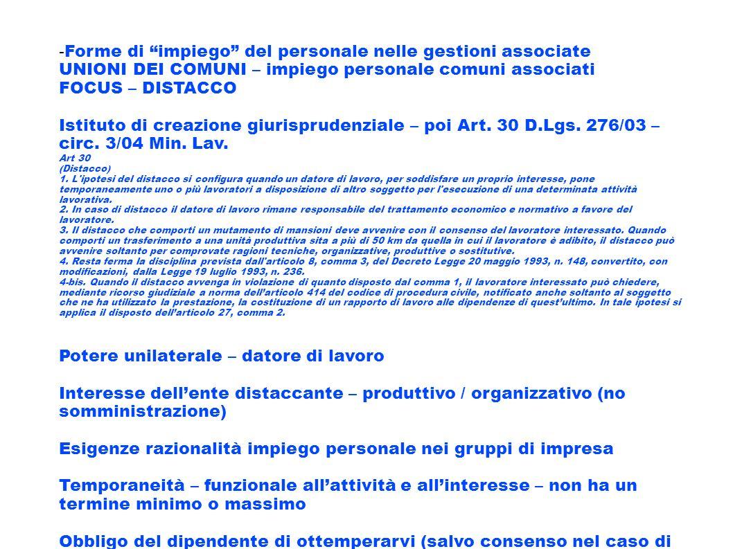 - Forme di impiego del personale nelle gestioni associate UNIONI DEI COMUNI – impiego personale comuni associati FOCUS – DISTACCO Istituto di creazion