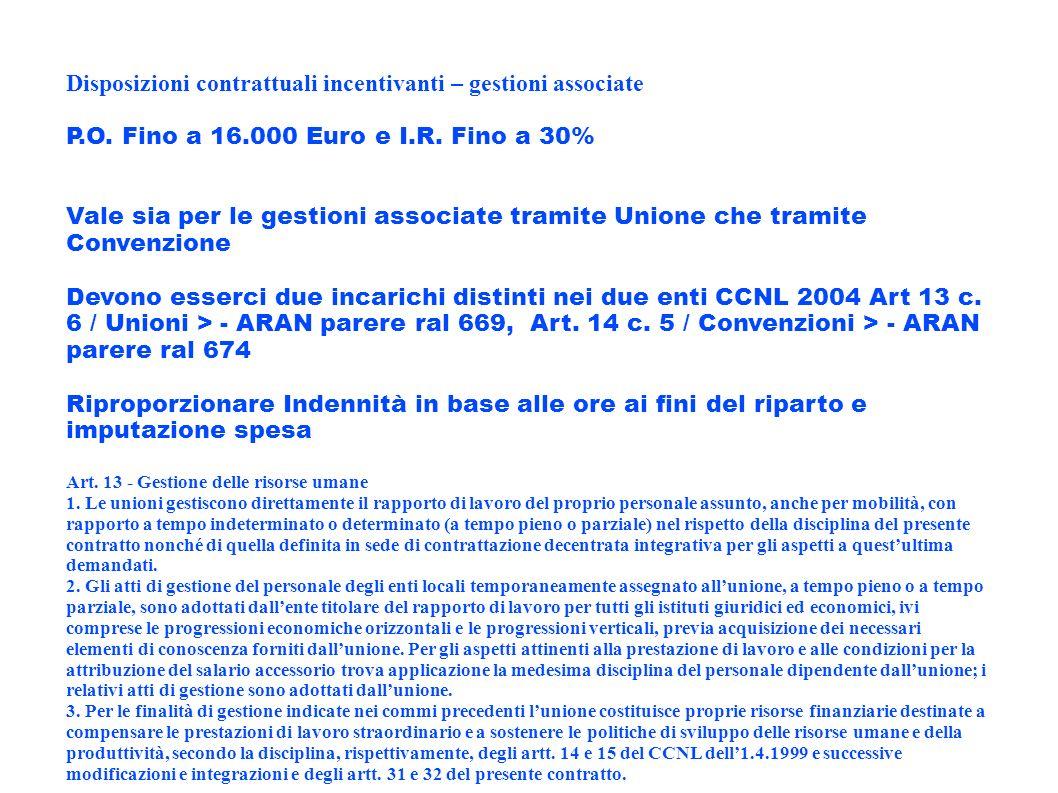 Disposizioni contrattuali incentivanti – gestioni associate P.O. Fino a 16.000 Euro e I.R. Fino a 30% Vale sia per le gestioni associate tramite Union