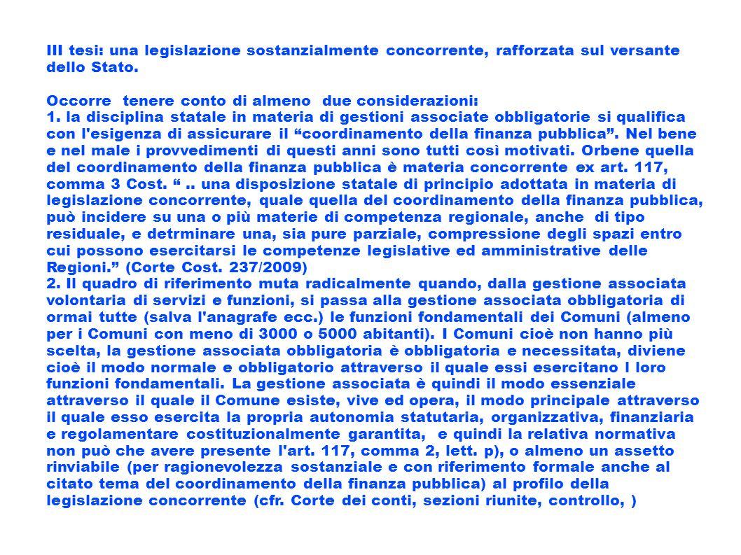 III tesi: una legislazione sostanzialmente concorrente, rafforzata sul versante dello Stato. Occorre tenere conto di almeno due considerazioni: 1. la