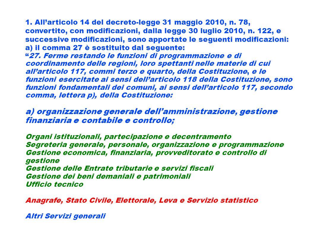 1. Allarticolo 14 del decreto-legge 31 maggio 2010, n. 78, convertito, con modificazioni, dalla legge 30 luglio 2010, n. 122, e successive modificazio