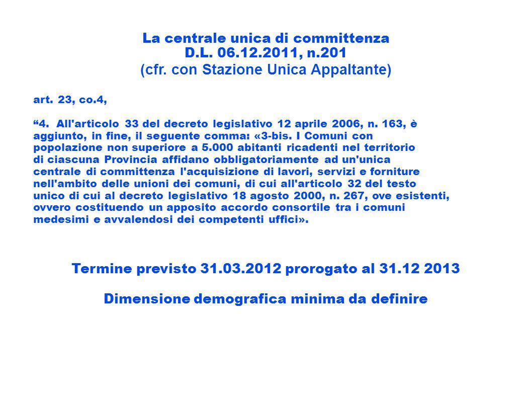 La centrale unica di committenza D.L. 06.12.2011, n.201 (cfr. con Stazione Unica Appaltante) art. 23, co.4, 4. All'articolo 33 del decreto legislativo