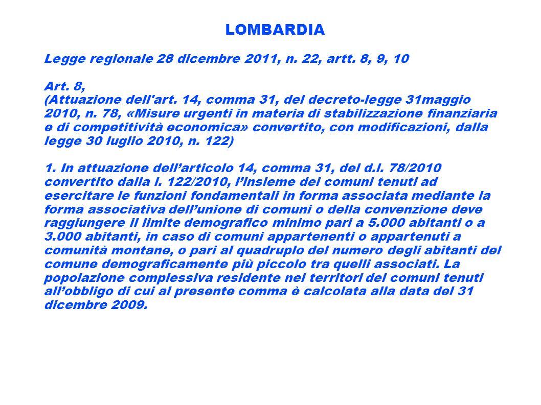 LOMBARDIA Legge regionale 28 dicembre 2011, n. 22, artt. 8, 9, 10 Art. 8, (Attuazione dell'art. 14, comma 31, del decreto-legge 31maggio 2010, n. 78,
