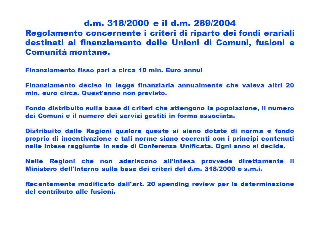 d.m. 318/2000 e il d.m. 289/2004 Regolamento concernente i criteri di riparto dei fondi erariali destinati al finanziamento delle Unioni di Comuni, fu