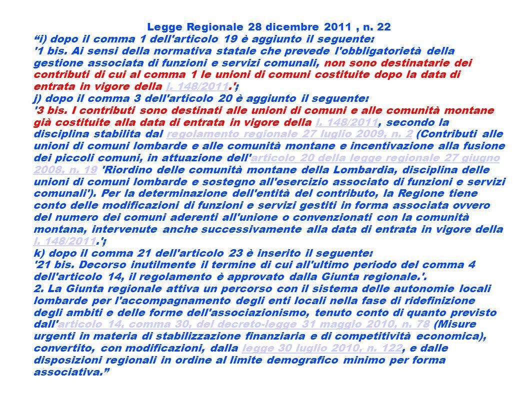 Legge Regionale 28 dicembre 2011, n. 22 i) dopo il comma 1 dell'articolo 19 è aggiunto il seguente: '1 bis. Ai sensi della normativa statale che preve