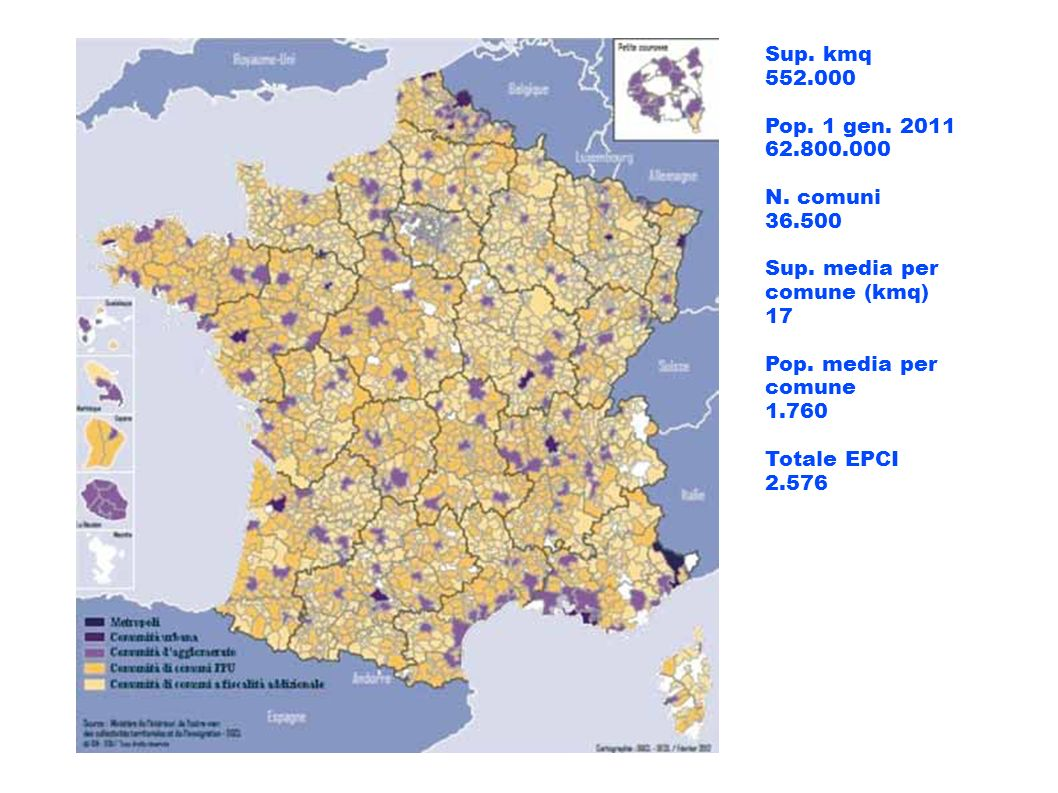 Sup. kmq 552.000 Pop. 1 gen. 2011 62.800.000 N. comuni 36.500 Sup. media per comune (kmq) 17 Pop. media per comune 1.760 Totale EPCI 2.576
