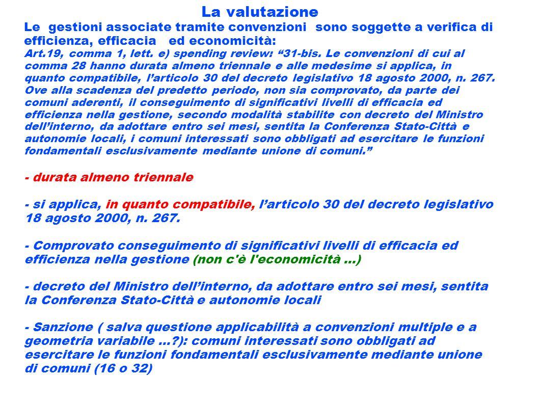 La valutazione Le gestioni associate tramite convenzioni sono soggette a verifica di efficienza, efficacia ed economicità: Art.19, comma 1, lett. e) s