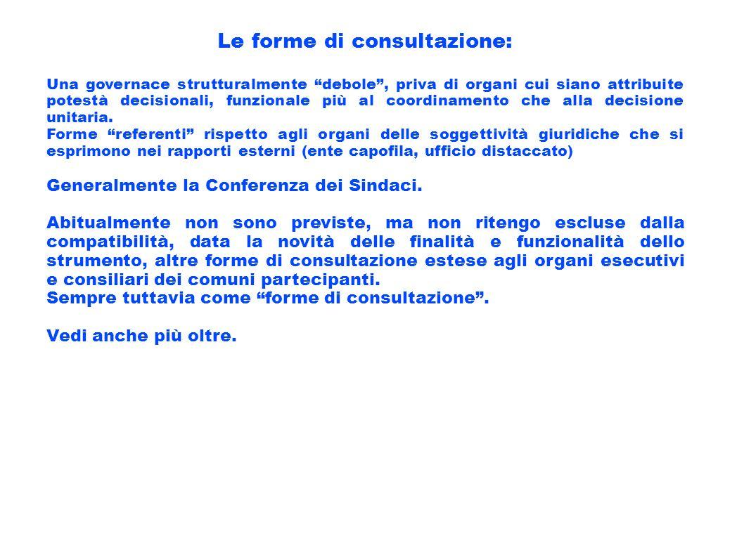 Le forme di consultazione: Una governace strutturalmente debole, priva di organi cui siano attribuite potestà decisionali, funzionale più al coordinam