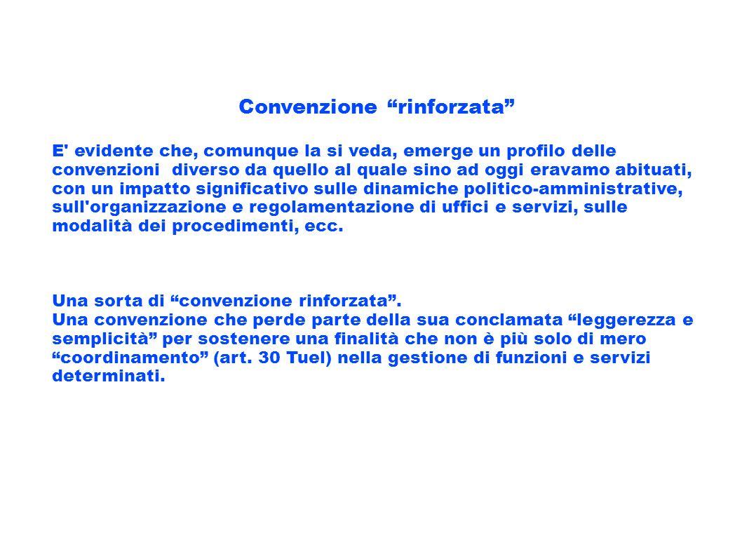 Convenzione rinforzata E' evidente che, comunque la si veda, emerge un profilo delle convenzioni diverso da quello al quale sino ad oggi eravamo abitu