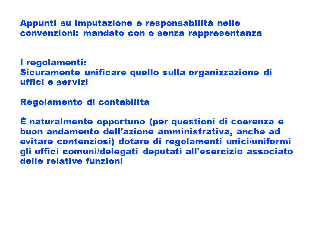 Appunti su imputazione e responsabilità nelle convenzioni: mandato con o senza rappresentanza I regolamenti: Sicuramente unificare quello sulla organi