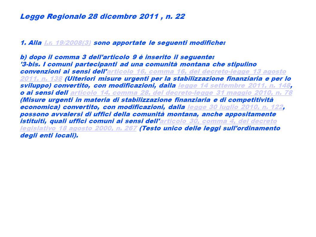 Legge Regionale 28 dicembre 2011, n. 22 1. Alla l.r. 19/2008(3) sono apportate le seguenti modifiche:l.r. 19/2008(3) b) dopo il comma 3 dell'articolo