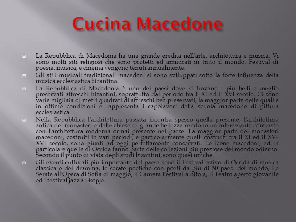 La Repubblica di Macedonia ha una grande eredità nell arte, architettura e musica.