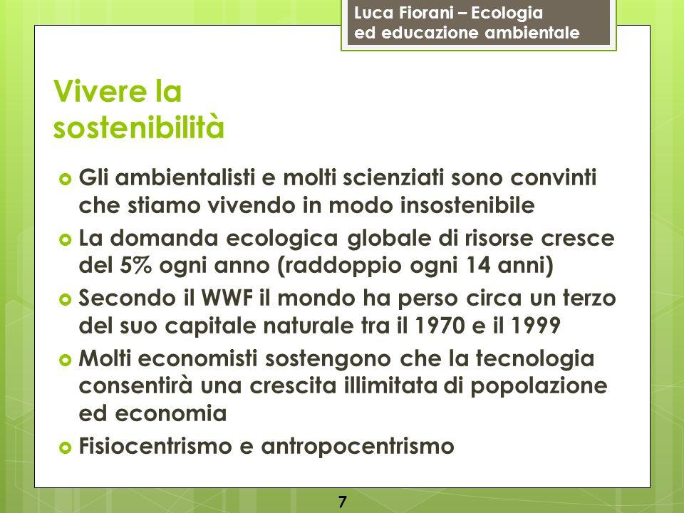 Luca Fiorani – Ecologia ed educazione ambientale È sostenibile il nostro modo di vita attuale.