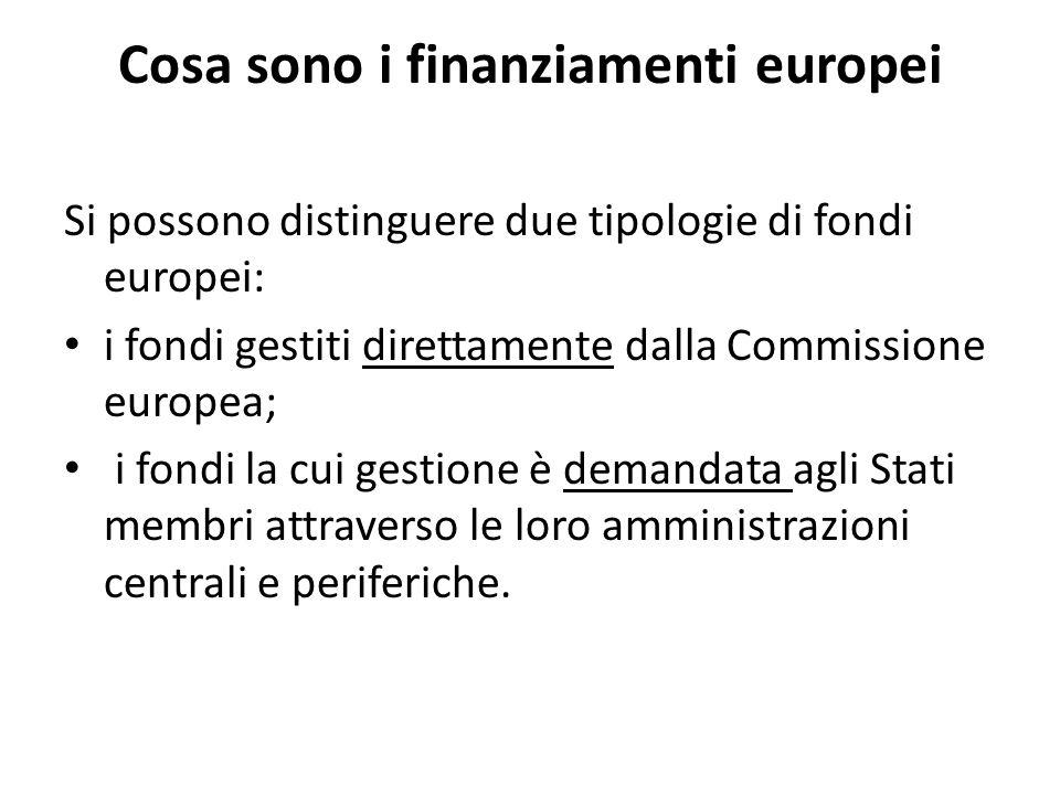 Cosa sono i finanziamenti europei Si possono distinguere due tipologie di fondi europei: i fondi gestiti direttamente dalla Commissione europea; i fon