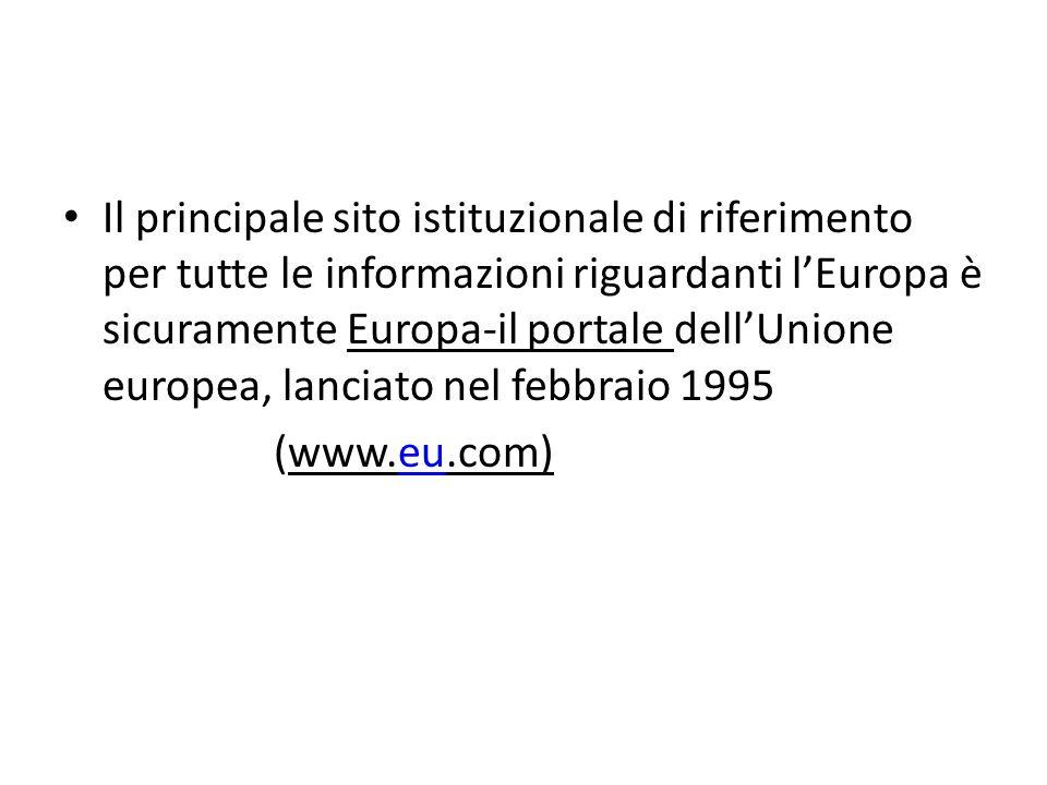 Il principale sito istituzionale di riferimento per tutte le informazioni riguardanti lEuropa è sicuramente Europa-il portale dellUnione europea, lanc