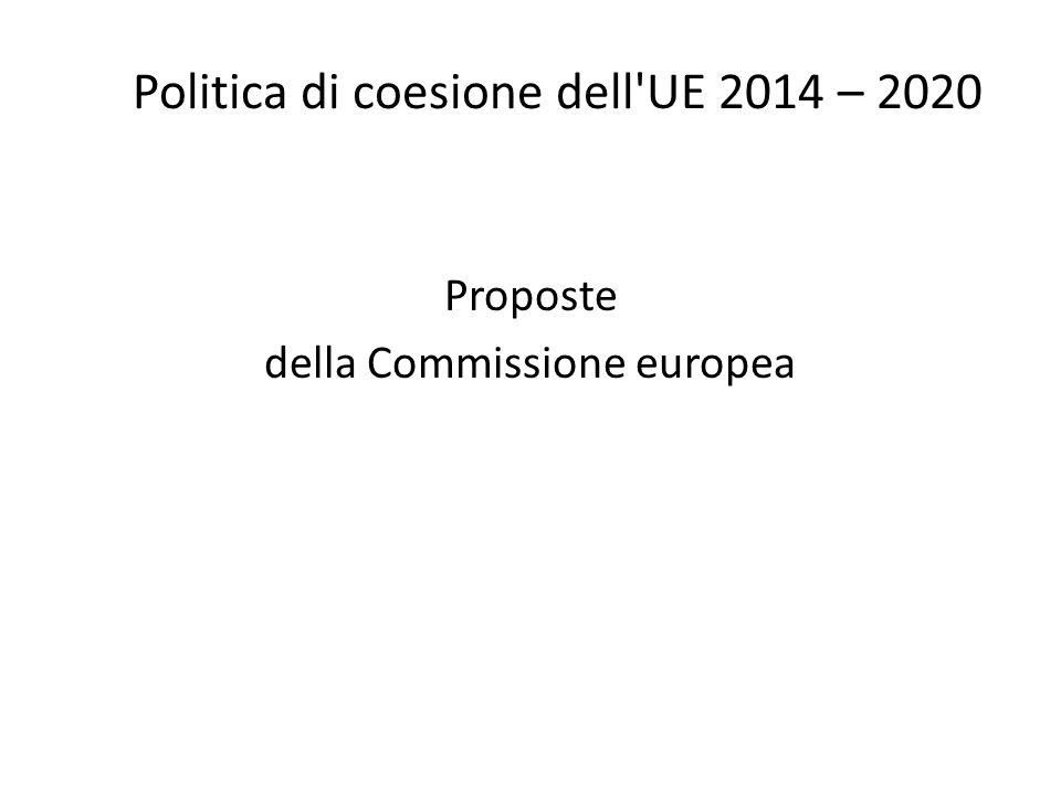 Politica di coesione dell'UE 2014 – 2020 Proposte della Commissione europea