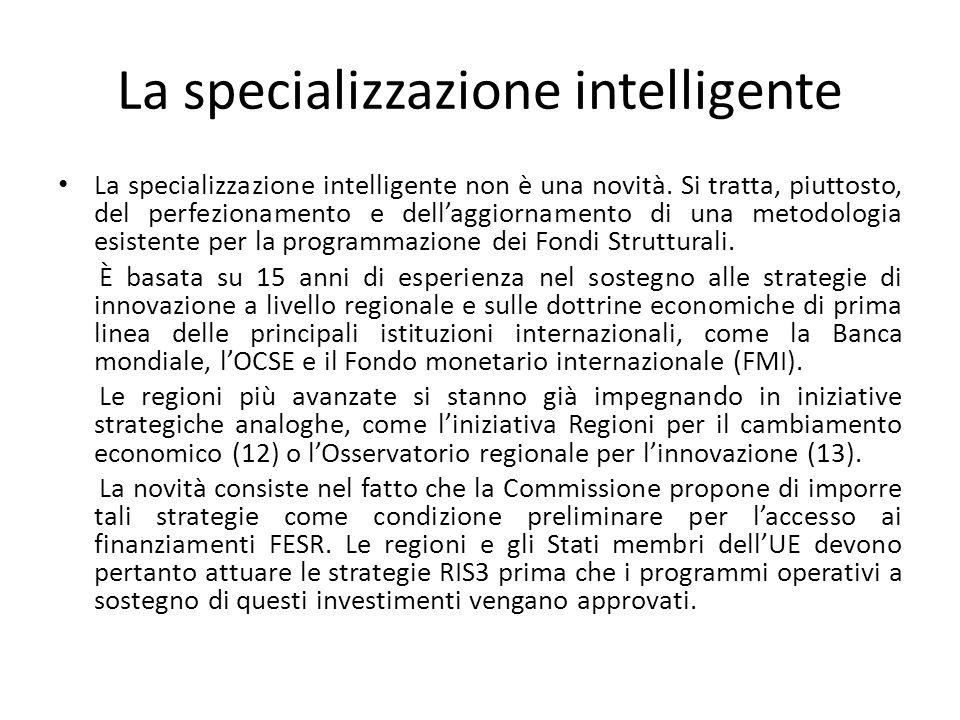 La specializzazione intelligente La specializzazione intelligente non è una novità. Si tratta, piuttosto, del perfezionamento e dellaggiornamento di u