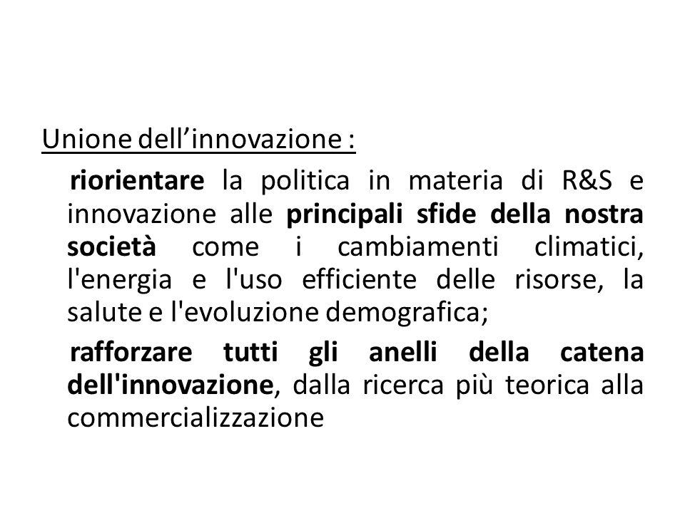 Unione dellinnovazione : riorientare la politica in materia di R&S e innovazione alle principali sfide della nostra società come i cambiamenti climati