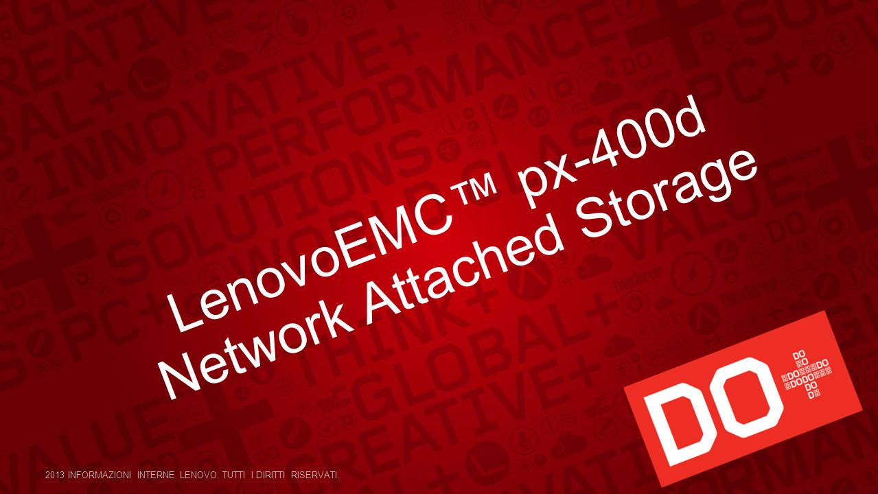 LenovoEMC px-400d Network Attached Storage 2013 INFORMAZIONI INTERNE LENOVO.