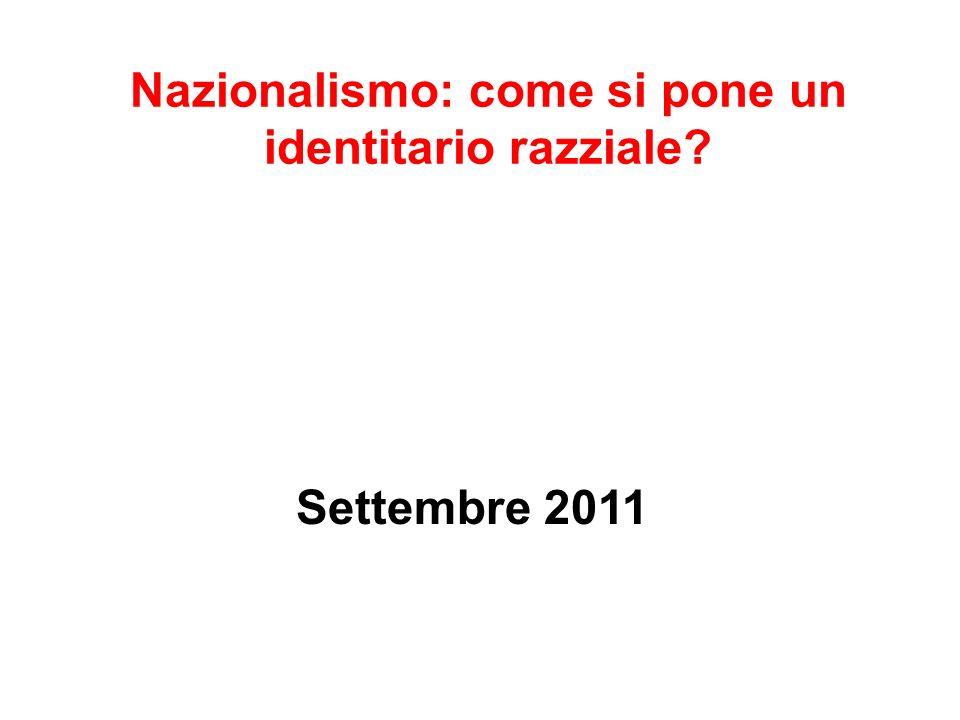 Nazionalismo: come si pone un identitario razziale? Settembre 2011
