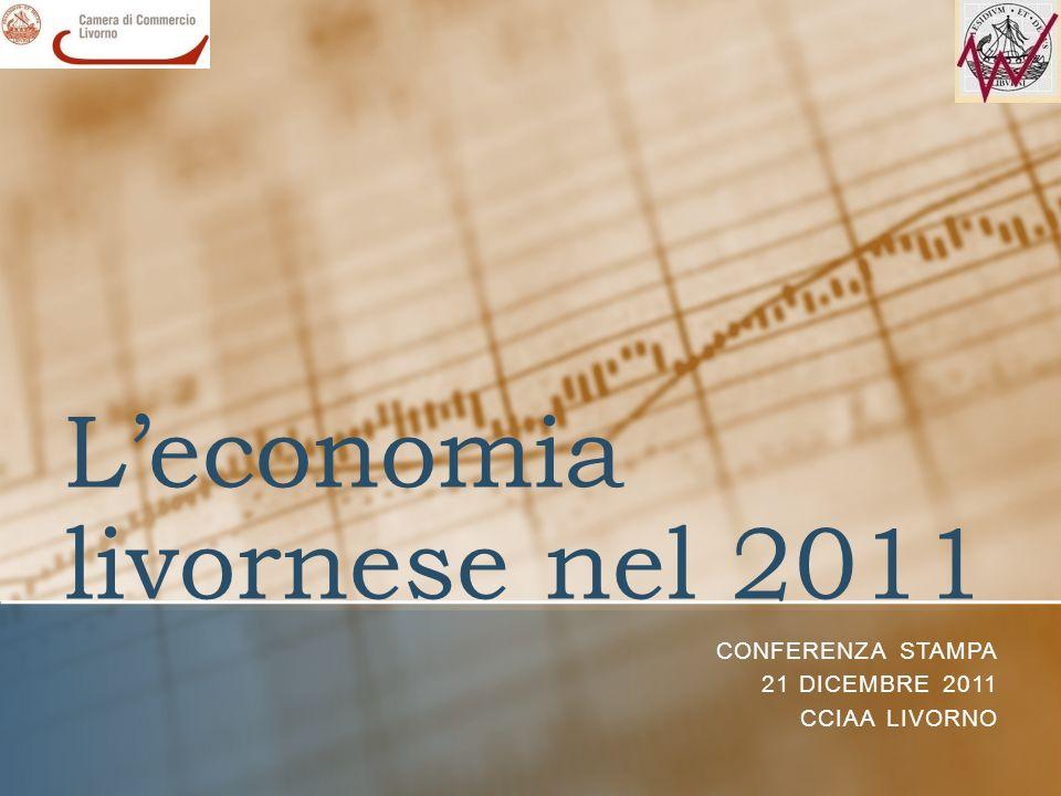 Leconomia livornese nel 2011 CONFERENZA STAMPA 21 DICEMBRE 2011 CCIAA LIVORNO