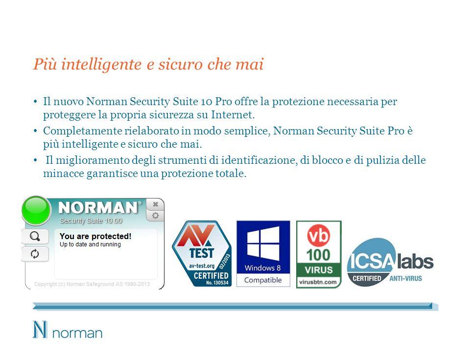 Più intelligente e sicuro che mai Il nuovo Norman Security Suite 10 Pro offre la protezione necessaria per proteggere la propria sicurezza su Internet.