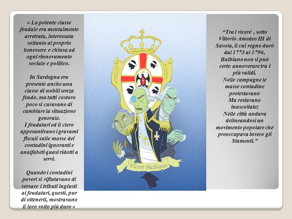 Lindifferenza del Sovrano di fronte alle richieste dei Sardi e latteggiamento sprezzante dei Piemontesi inasprirono gli animi di tutta la popolazione sarda.
