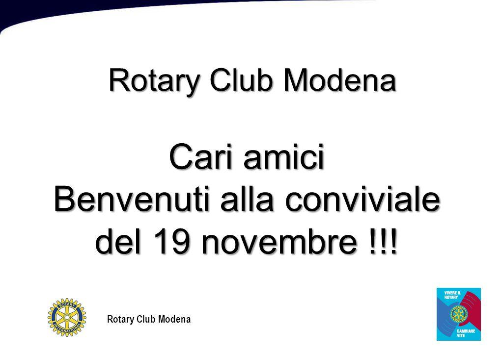 Rotary Club Modena Cari amici Benvenuti alla conviviale del 19 novembre !!!