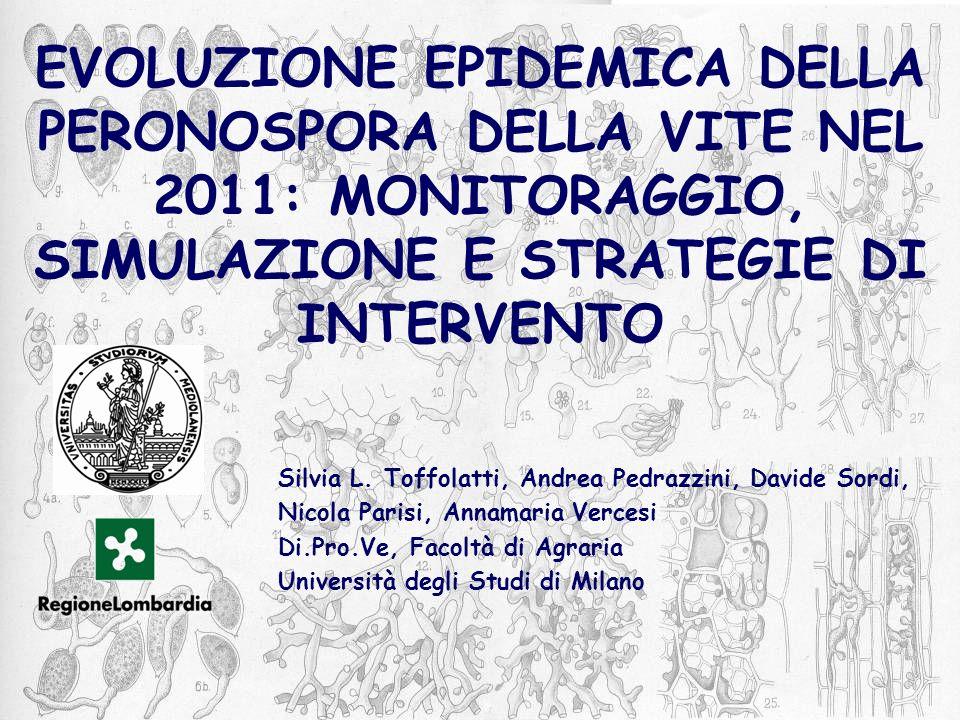 EVOLUZIONE EPIDEMICA DELLA PERONOSPORA DELLA VITE NEL 2011: MONITORAGGIO, SIMULAZIONE E STRATEGIE DI INTERVENTO Silvia L. Toffolatti, Andrea Pedrazzin