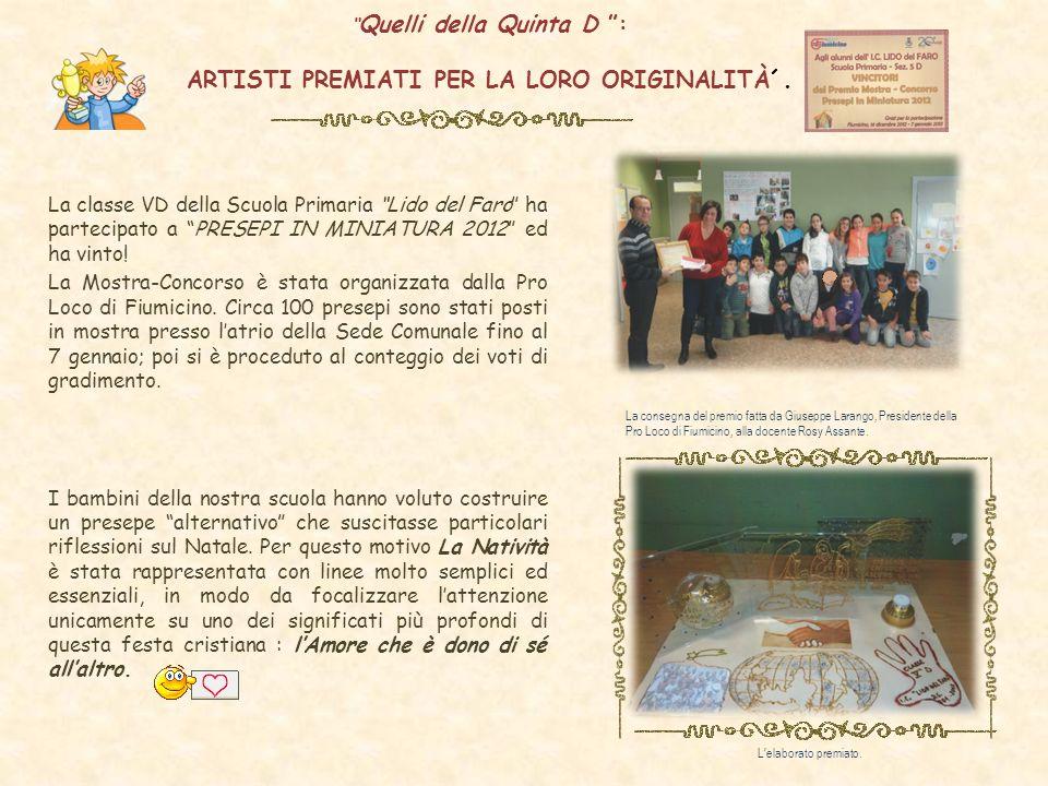 Quelli della Quinta D : ARTISTI PREMIATI PER LA LORO ORIGINALITÀ´. La classe VD della Scuola Primaria Lido del Faro ha partecipato a PRESEPI IN MINIAT