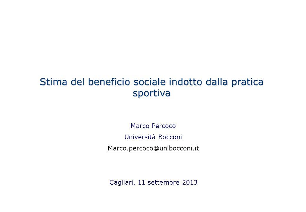 Stima del beneficio sociale indotto dalla pratica sportiva Marco Percoco Università Bocconi Marco.percoco@unibocconi.it Cagliari, 11 settembre 2013