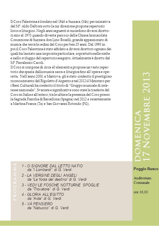 Il Coro Palestrina è fondato nel 1946 a Suzzara (Mn) per iniziativa del M° Aldo Dalboni sotto la cui direzione propone repertorio lirico e liturgico.