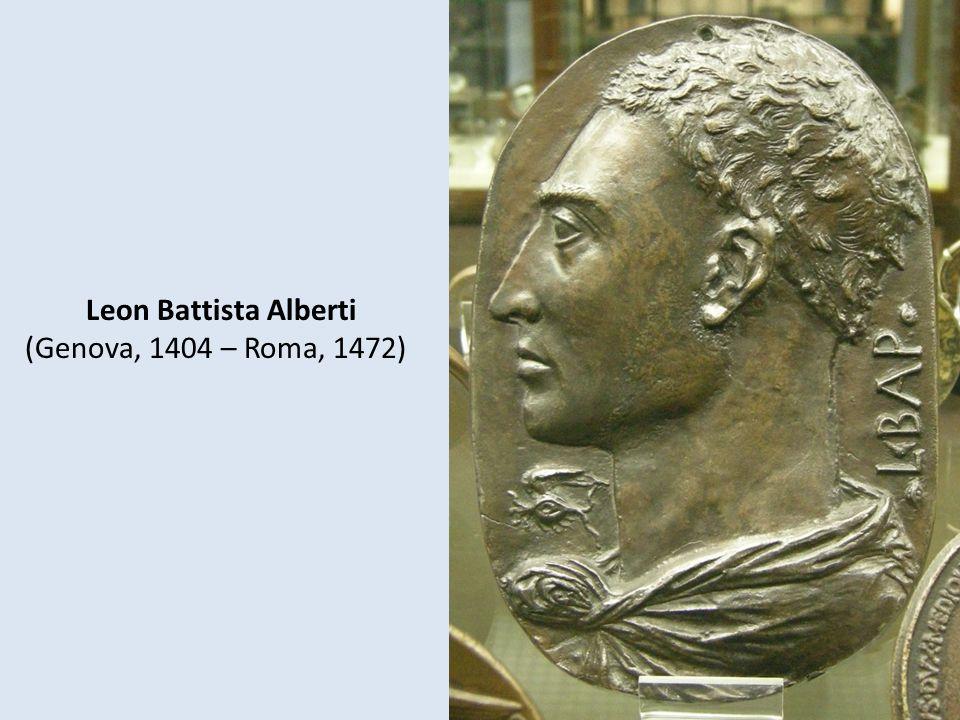 Leon Battista Alberti (Genova, 1404 – Roma, 1472)