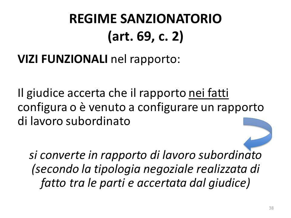 REGIME SANZIONATORIO (art. 69, c. 2) VIZI FUNZIONALI nel rapporto: Il giudice accerta che il rapporto nei fatti configura o è venuto a configurare un