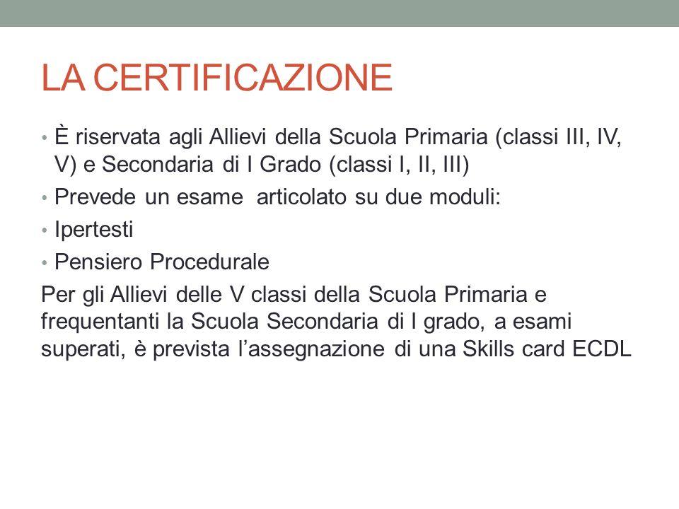 LA CERTIFICAZIONE È riservata agli Allievi della Scuola Primaria (classi III, IV, V) e Secondaria di I Grado (classi I, II, III) Prevede un esame arti