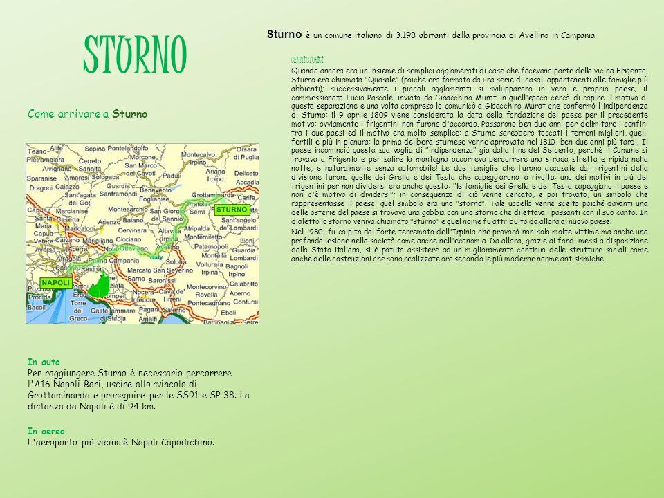 STURNO Sturno è un comune italiano di 3.198 abitanti della provincia di Avellino in Campania. CENNI STORICI Quando ancora era un insieme di semplici a