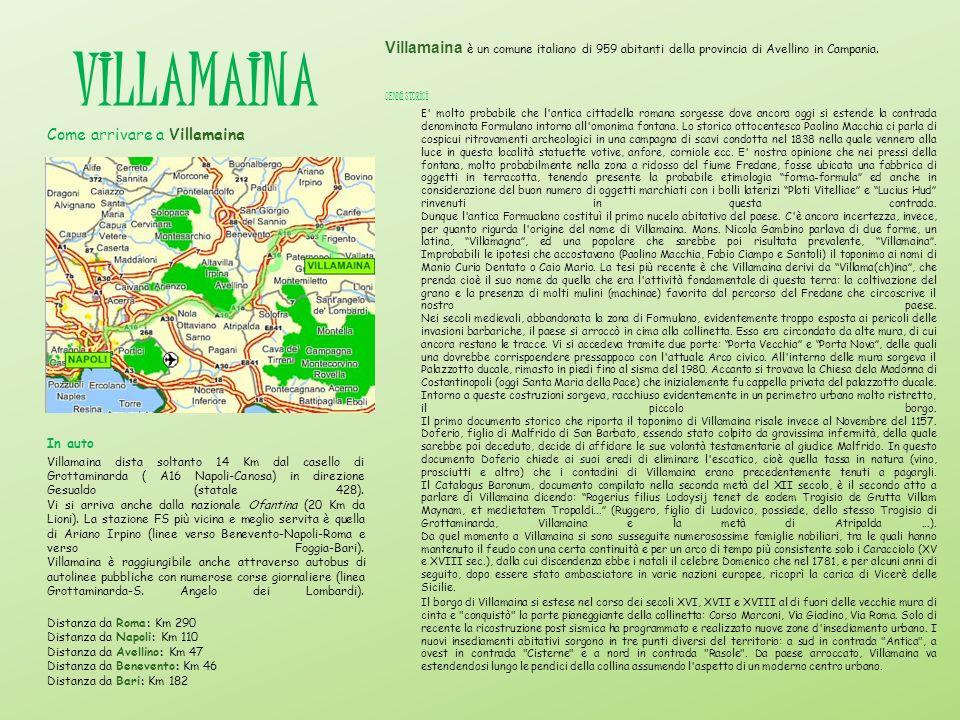 VILLAMAINA Villamaina è un comune italiano di 959 abitanti della provincia di Avellino in Campania. CENNI STORICI E ' molto probabile che l'antica cit