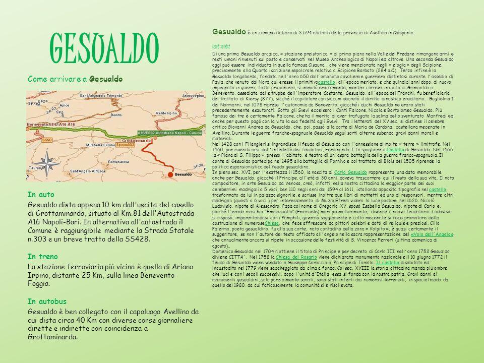 GESUALDO Gesualdo è un comune italiano di 3.694 abitanti della provincia di Avellino in Campania. CENNI STORICI Di una prima Gesualdo arcaica, « stazi