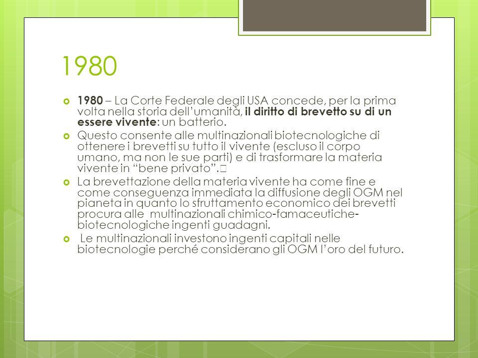 1980 1980 – La Corte Federale degli USA concede, per la prima volta nella storia dellumanità, il diritto di brevetto su di un essere vivente : un batt