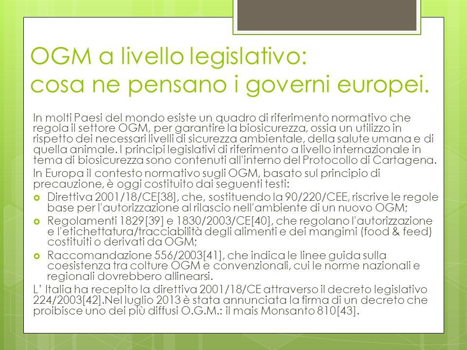 OGM a livello legislativo: cosa ne pensano i governi europei. In molti Paesi del mondo esiste un quadro di riferimento normativo che regola il settore