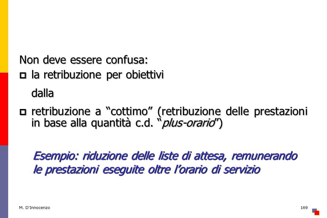 Non deve essere confusa: la retribuzione per obiettivi la retribuzione per obiettividalla retribuzione a cottimo (retribuzione delle prestazioni in ba